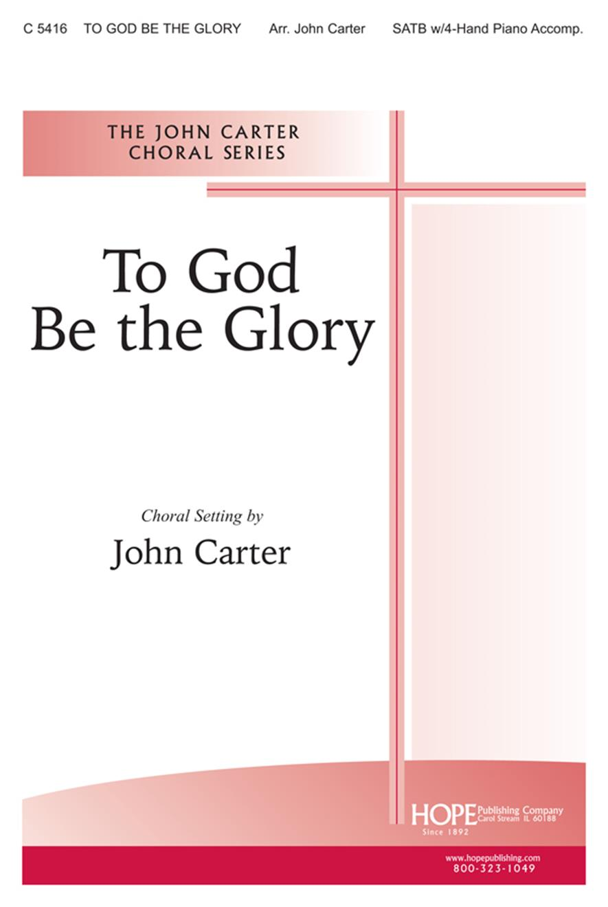 To God Be the Glory - SATB w-4-Hand Piano Cover Image