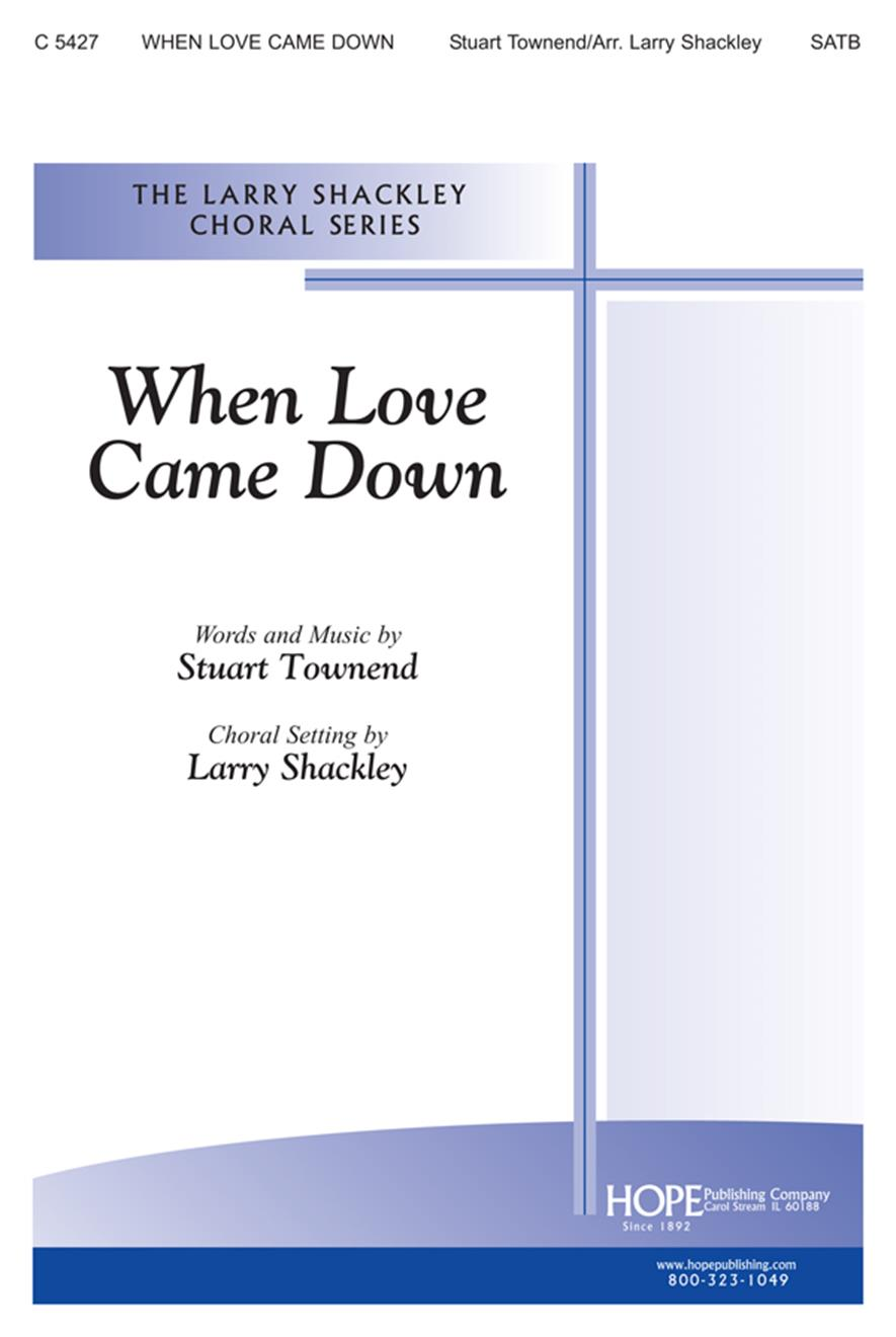 When Love Came Down - SATB Cover Image