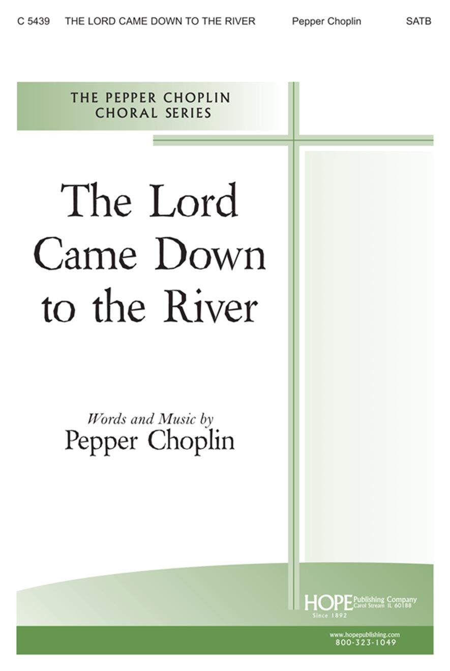 Lord Came Down to the River The - SATB Cover Image