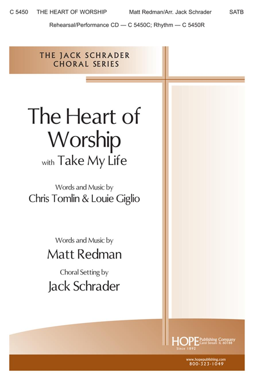 Heart of Worship The with Take My Life - SATB Cover Image