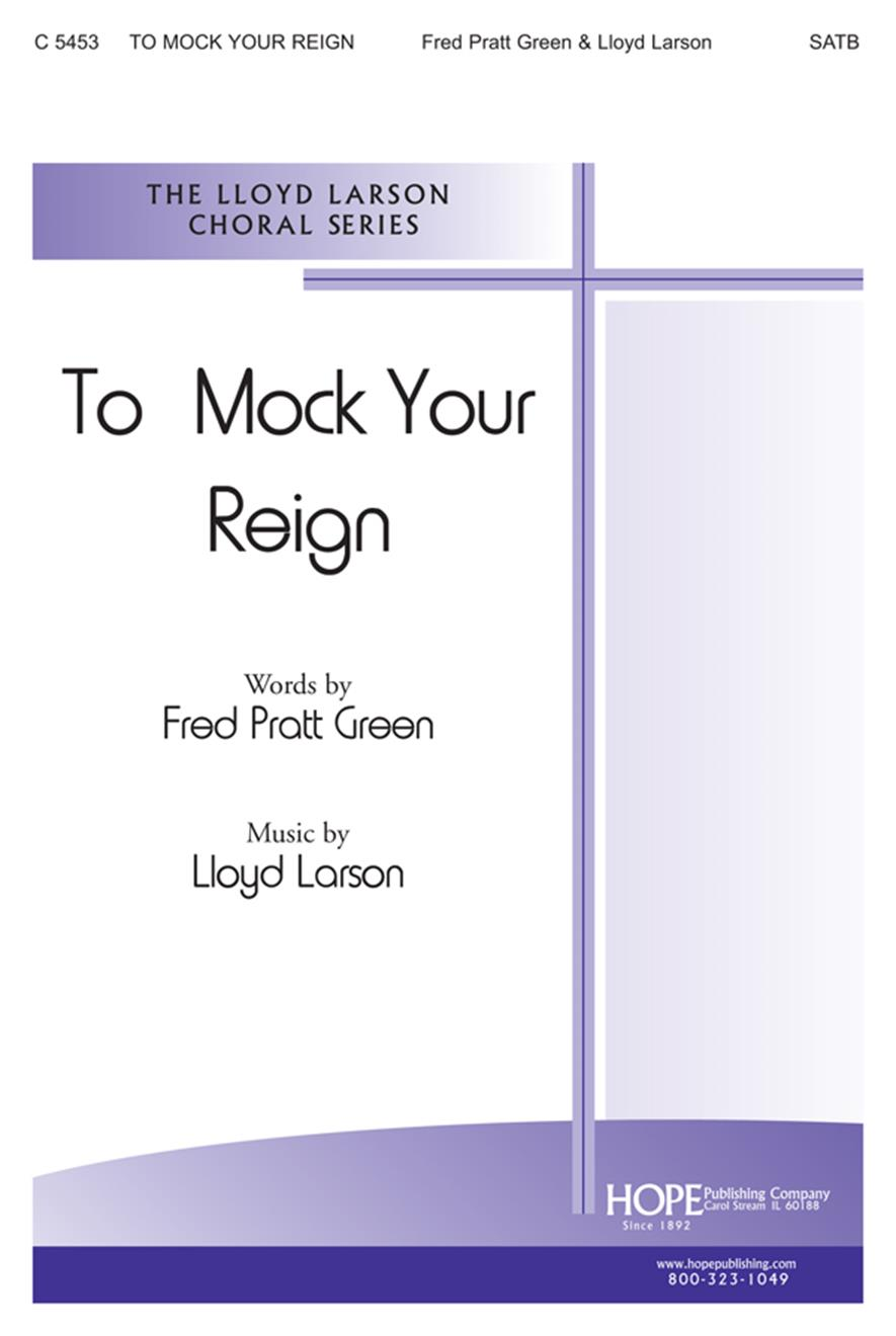 To Mock Your Reign -SATB Cover Image