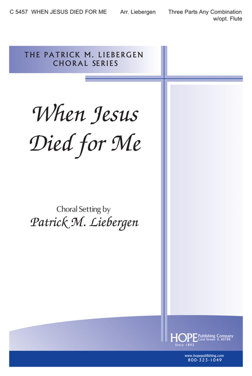 When Jesus Died for Me - 3 Parts (any combination) Cover Image