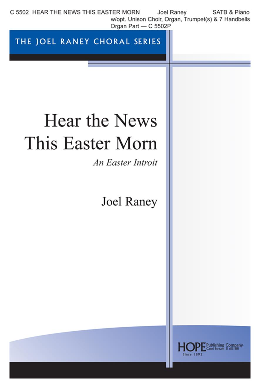 Hear the News This Easter Morning - SATB w-opt. unison choir brass bells Cover Image