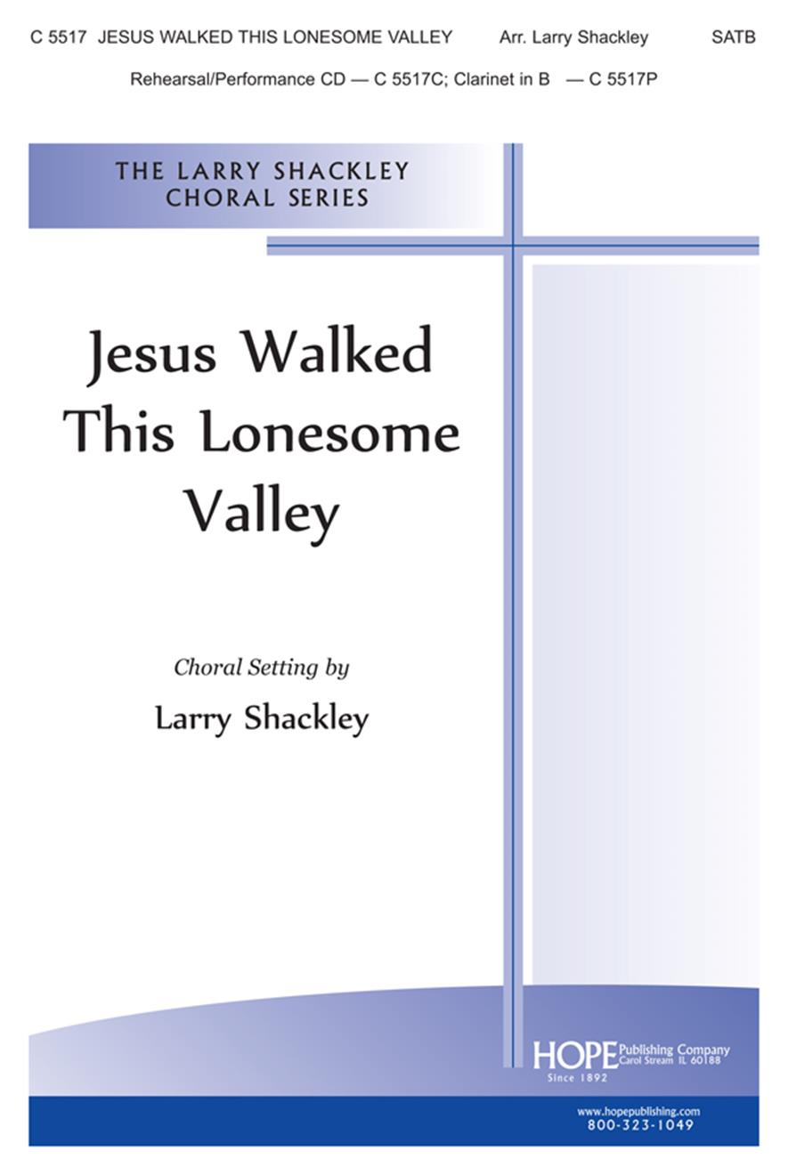 Jesus Walked this Lonesome Valley - SATB Cover Image