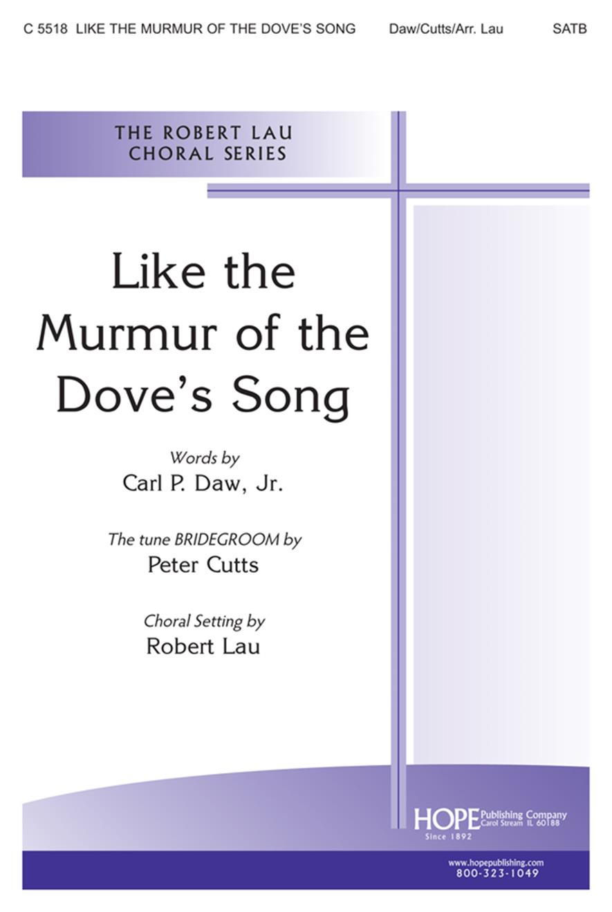Like the Murmur of the Dove's Song - SATB Cover Image