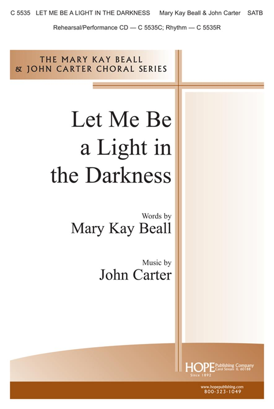 Let Me Be a Light in the Darkness - SATB Cover Image