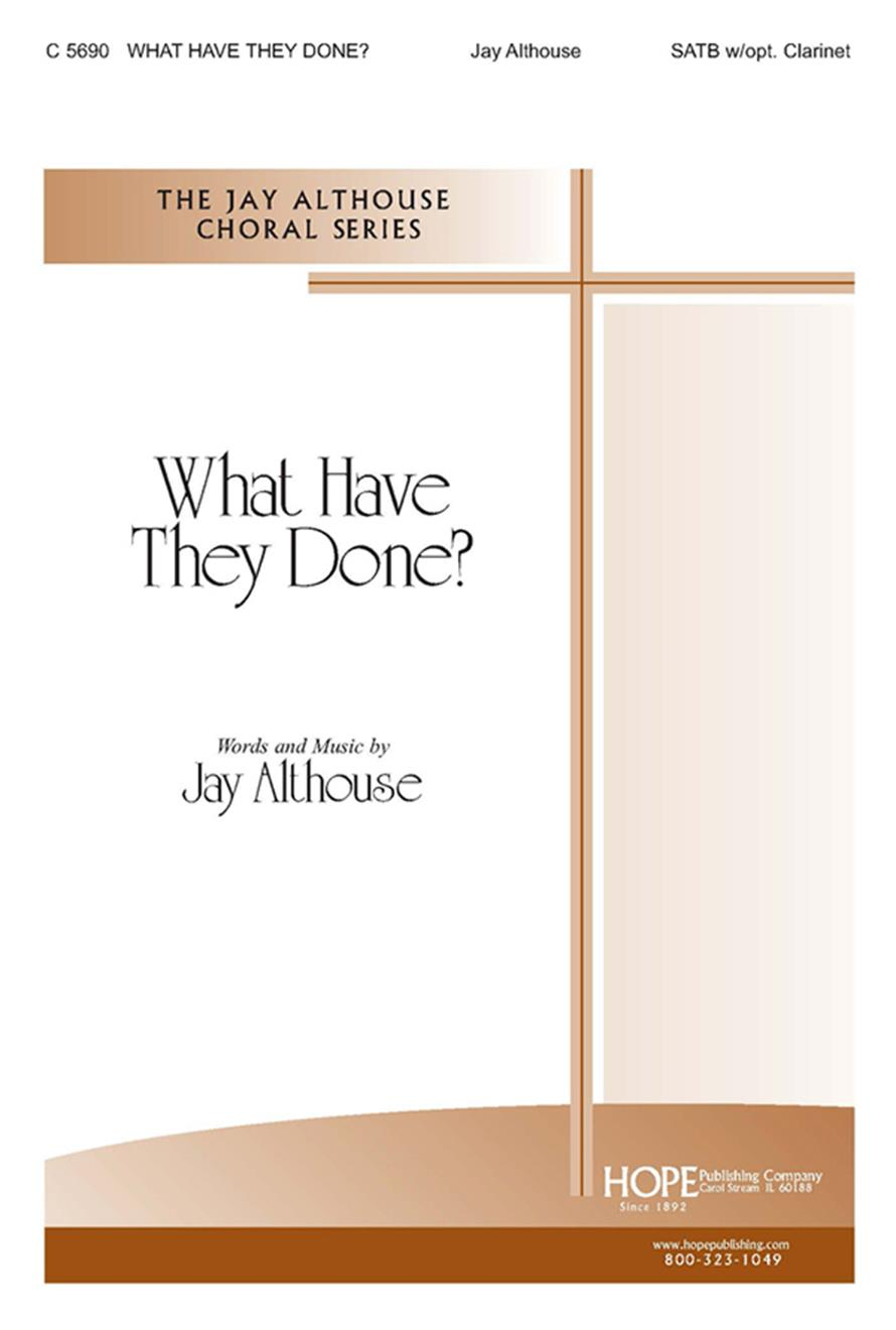 What Have They Done - SATB w-opt. Clarinet Cover Image