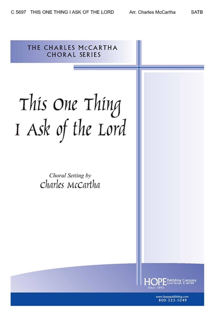 This One Thing I Ask of the Lord - SATB Cover Image