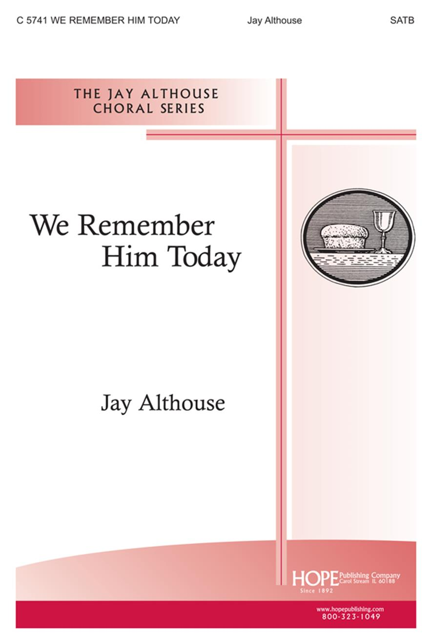 We Remember Him Today - SATB Cover Image