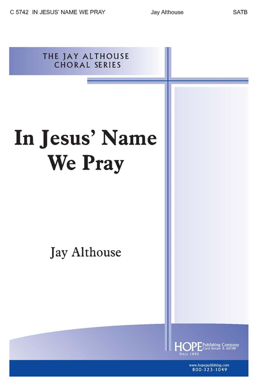 In Jesus' Name We Pray - SATB Cover Image