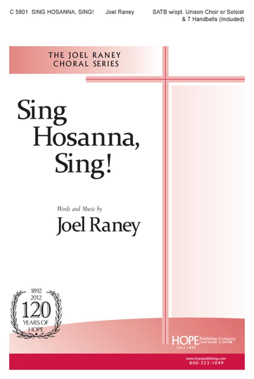 Sing Hosanna Sing - SATB w-opt. Unison Choir or Soloist and 7 Handbells Cover Image