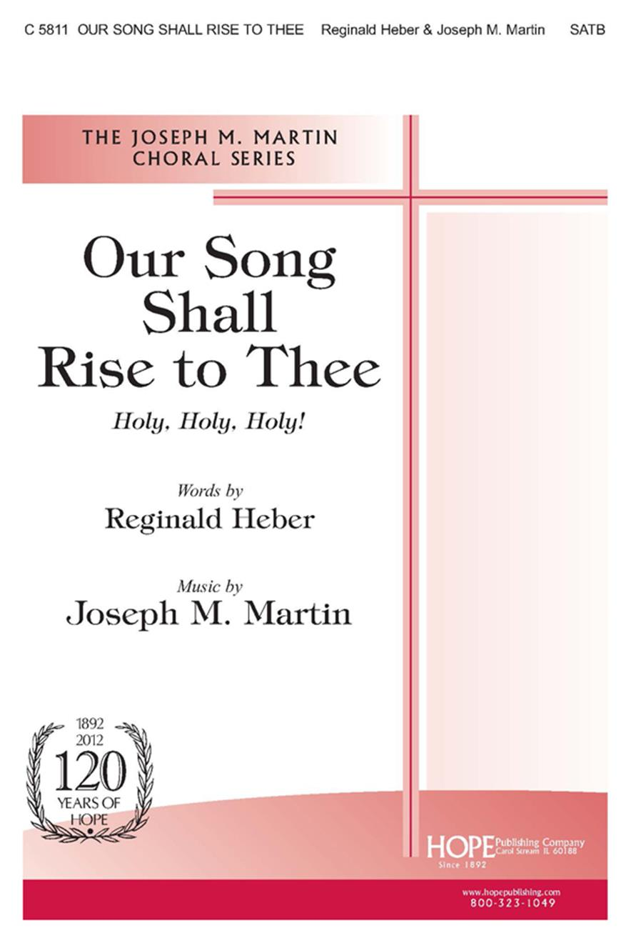 Our Song Shall Rise to Thee - SATB Cover Image