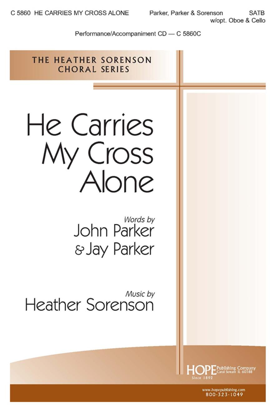 He Carries My Cross Alone - SATB w-opt. Oboe and Cello Cover Image