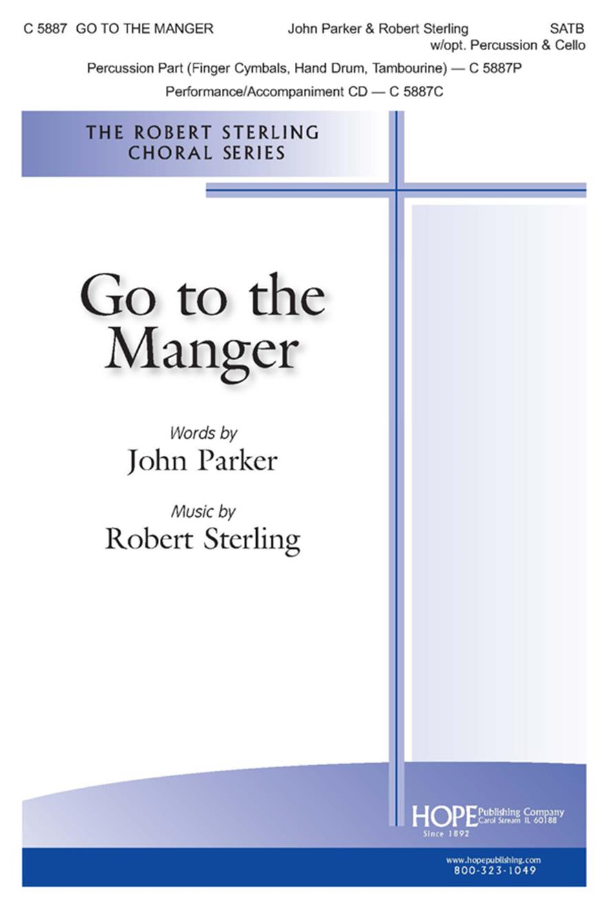 Go to the Manger - SATB w-opt. Percussion and Cello (Cello part included) Cover Image