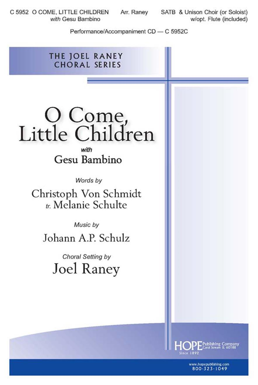O Come Little Children w-Gesu Bambino - SATB and Unison w-opt. Flute (incl.) Cover Image