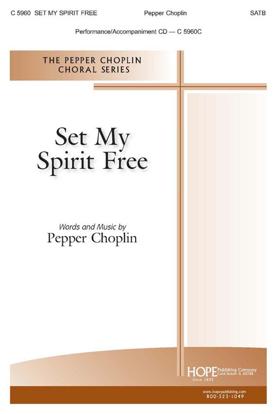 Set My Spirit Free - SATB Cover Image