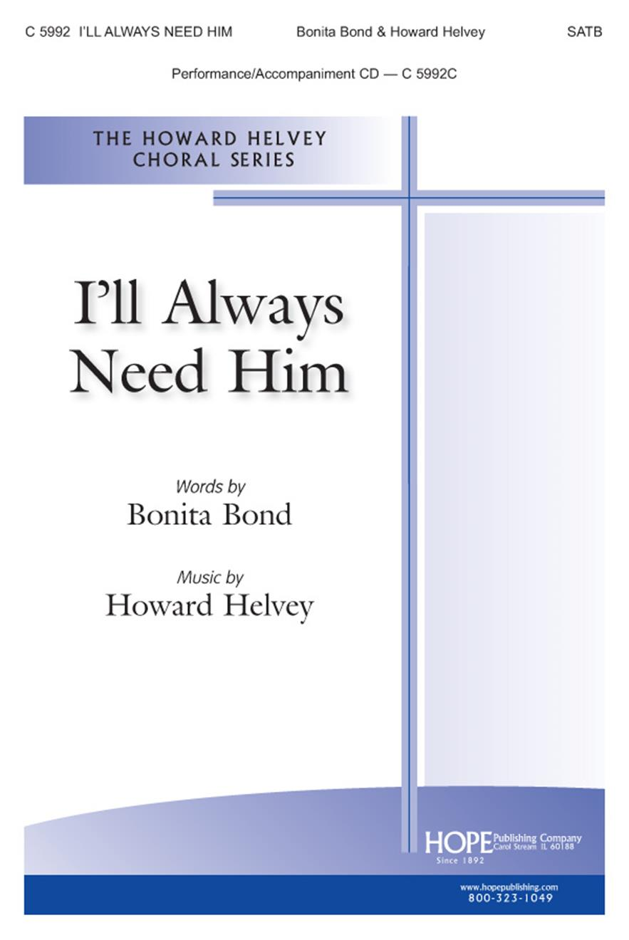 I'll Always Need Him - SATB Cover Image