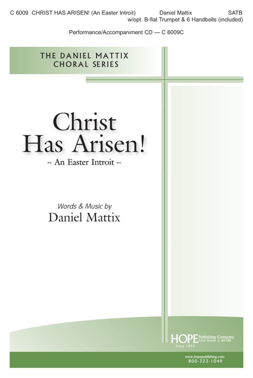 Christ Has Arisen (An Easter Introit) - SATB w-opt. B-Flat Trumpet and 6 Handbell Cover Image
