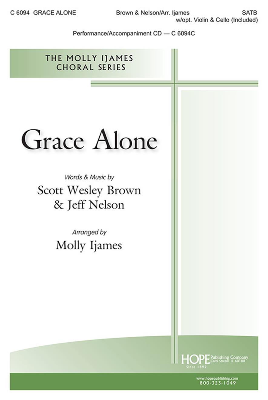 Grace Alone - SATB w-opt. Violin and Cello (included) Cover Image