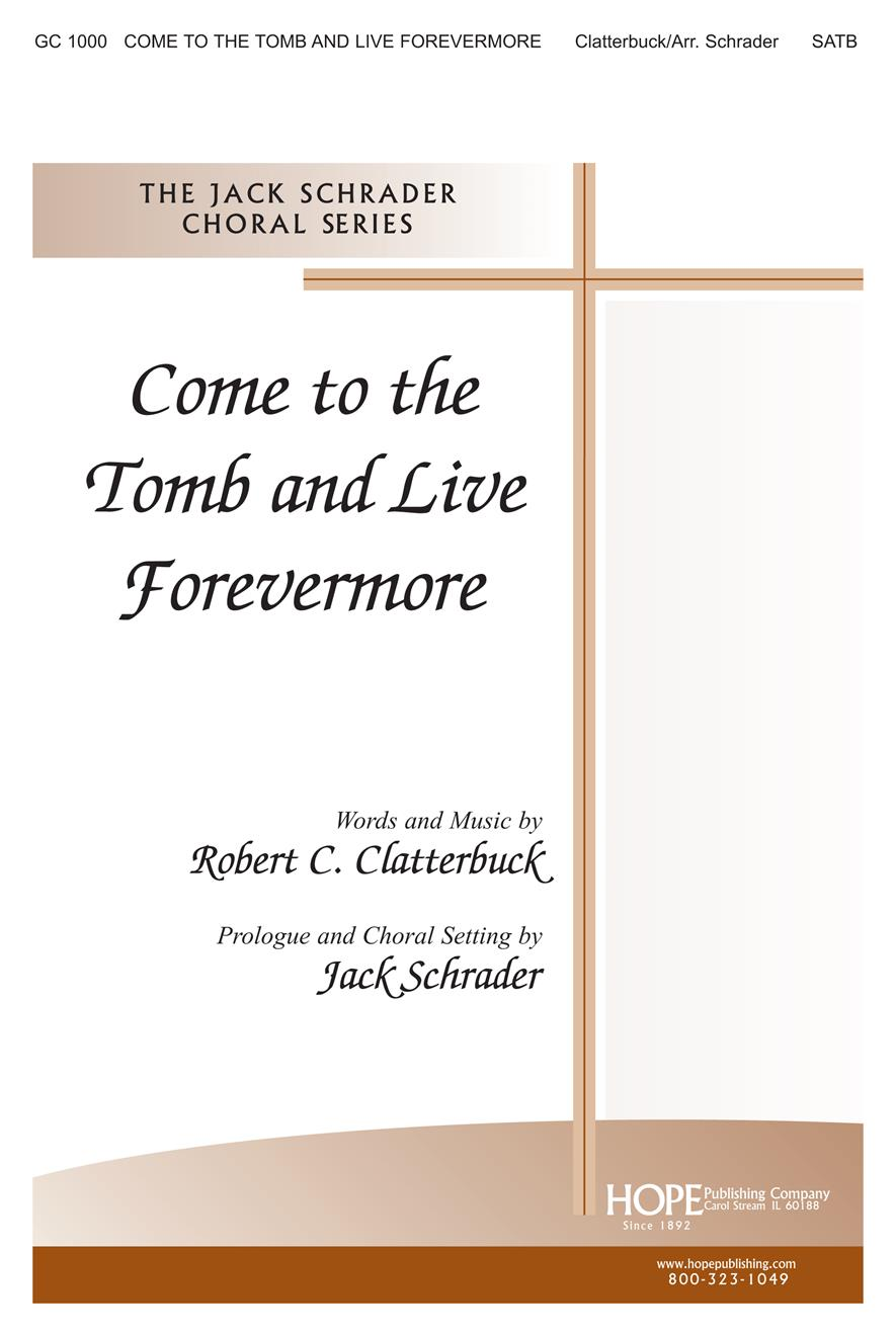 Come to the Tomb and Live Forevermore - SATB Cover Image
