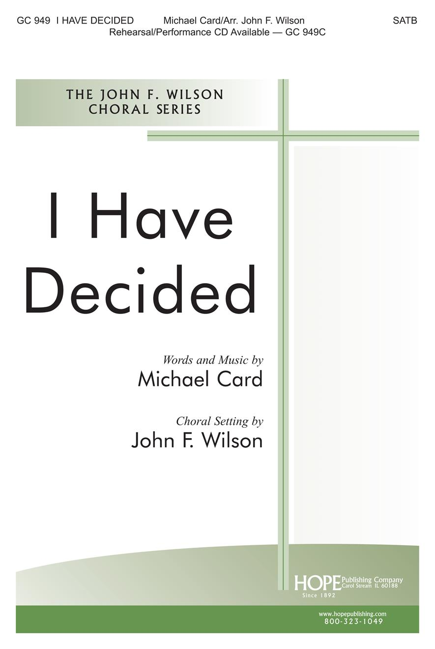I HAVE DECIDED-JW-SATB - Hope Publishing Company