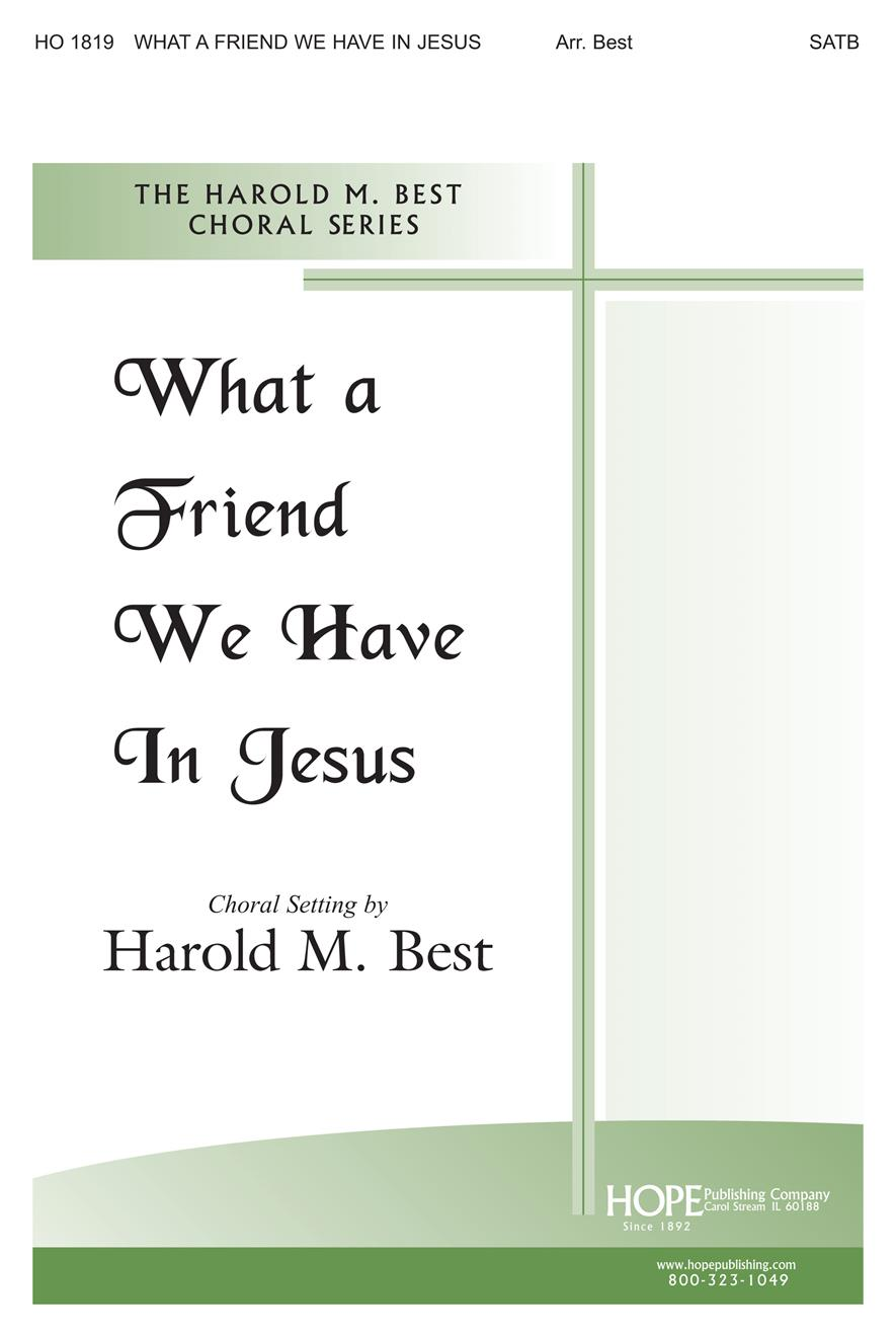 What a Friend We Have in Jesus - SATB Cover Image