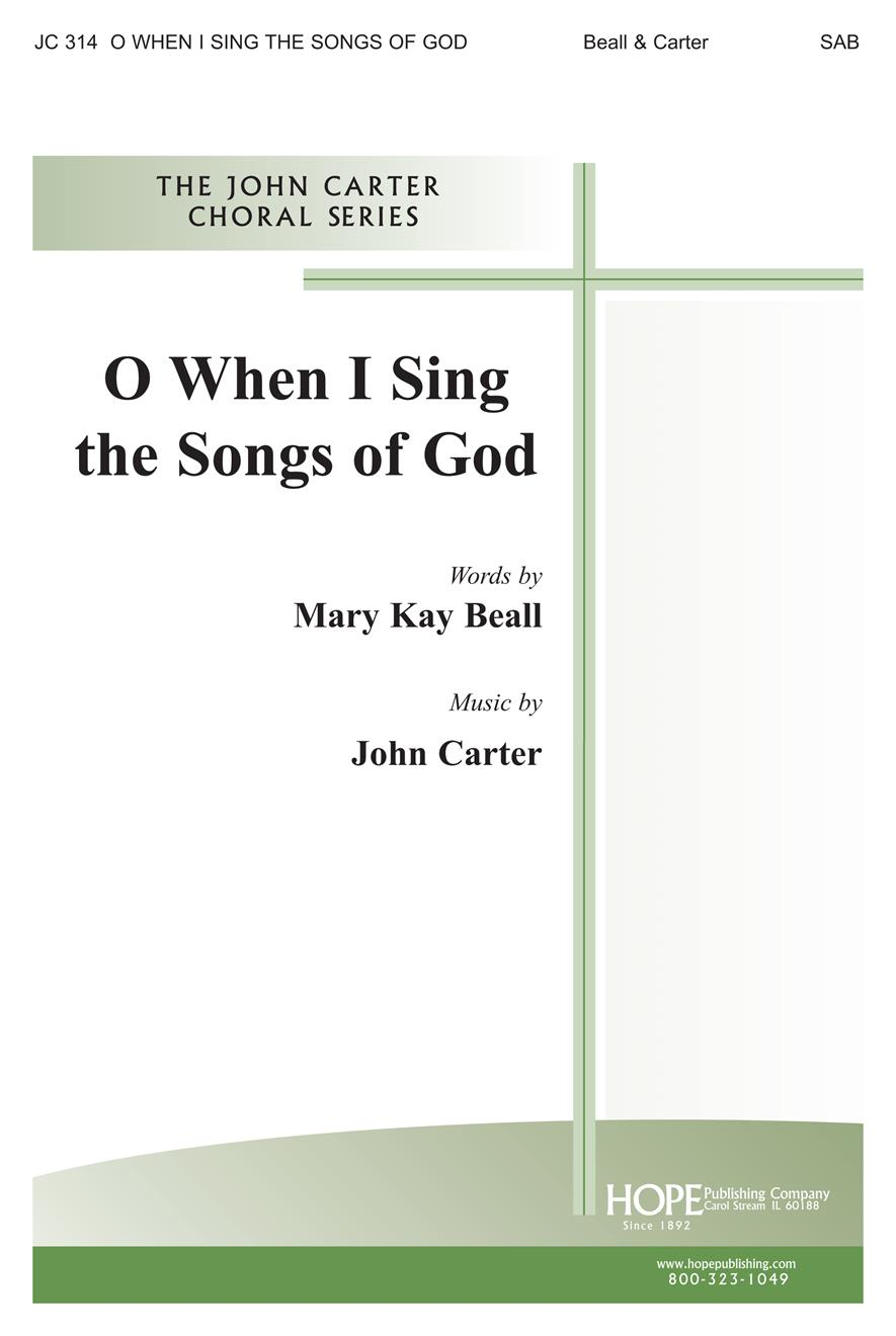 O When I Sing the Songs of God - SAB Cover Image