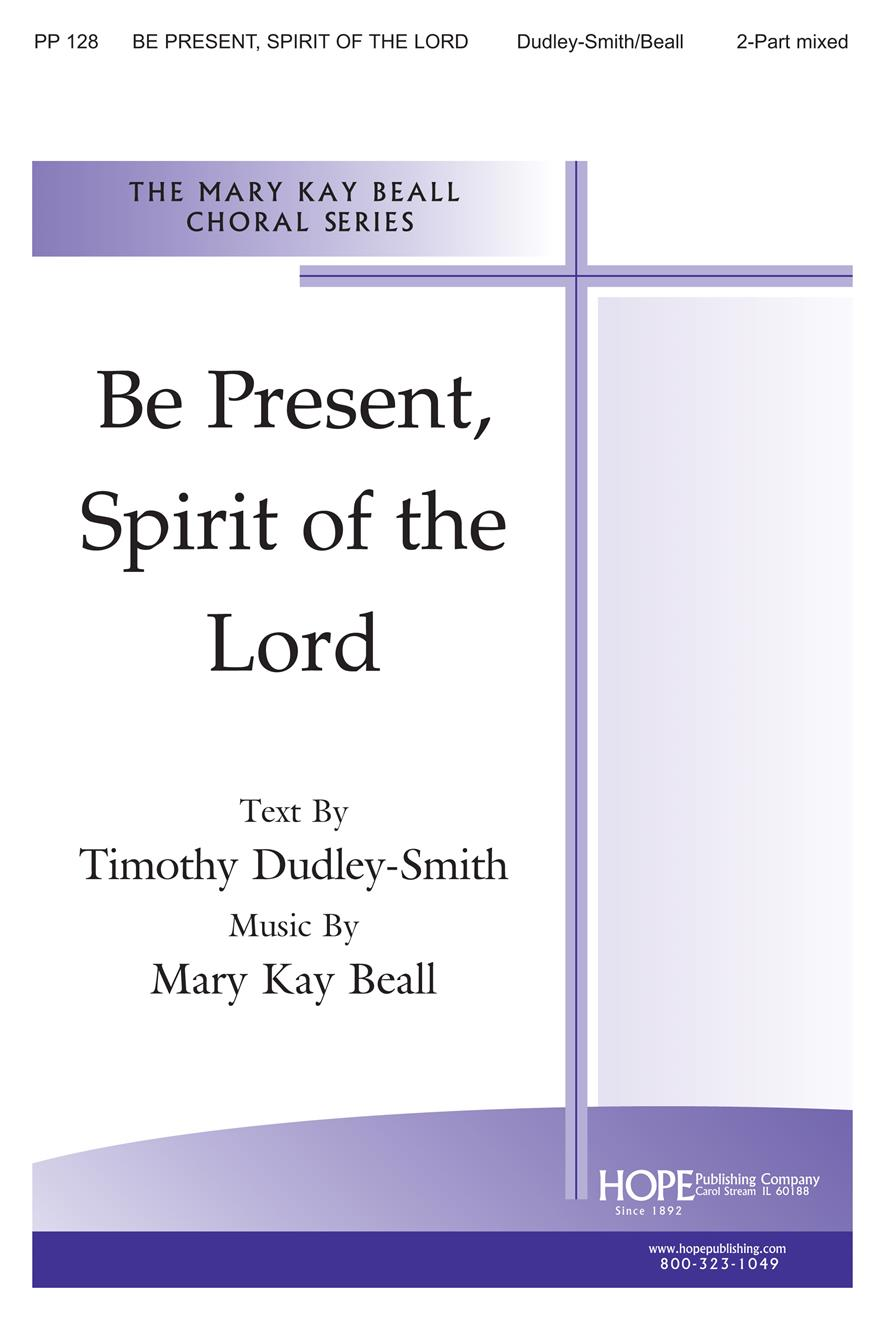 Be Present Spirit of the Lord - Two-Part Mixed Cover Image
