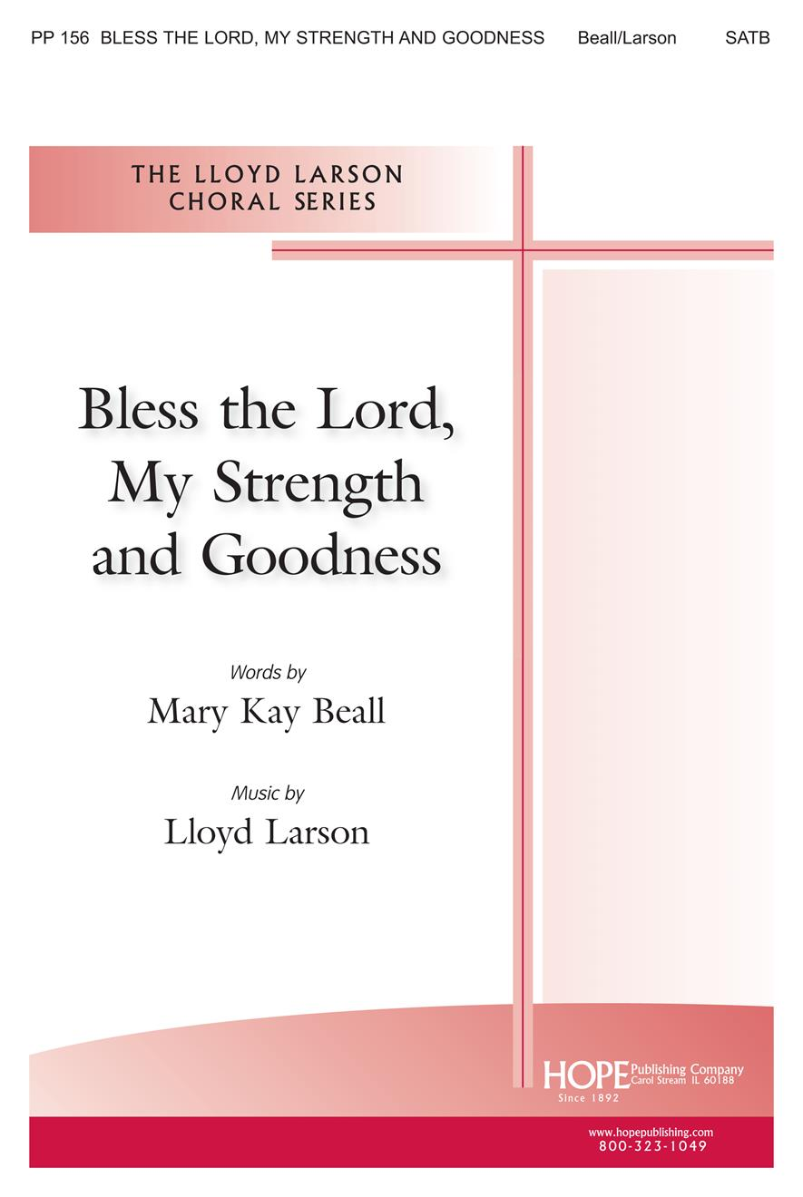 Bless the Lord My Strength and Goodness - SATB Cover Image