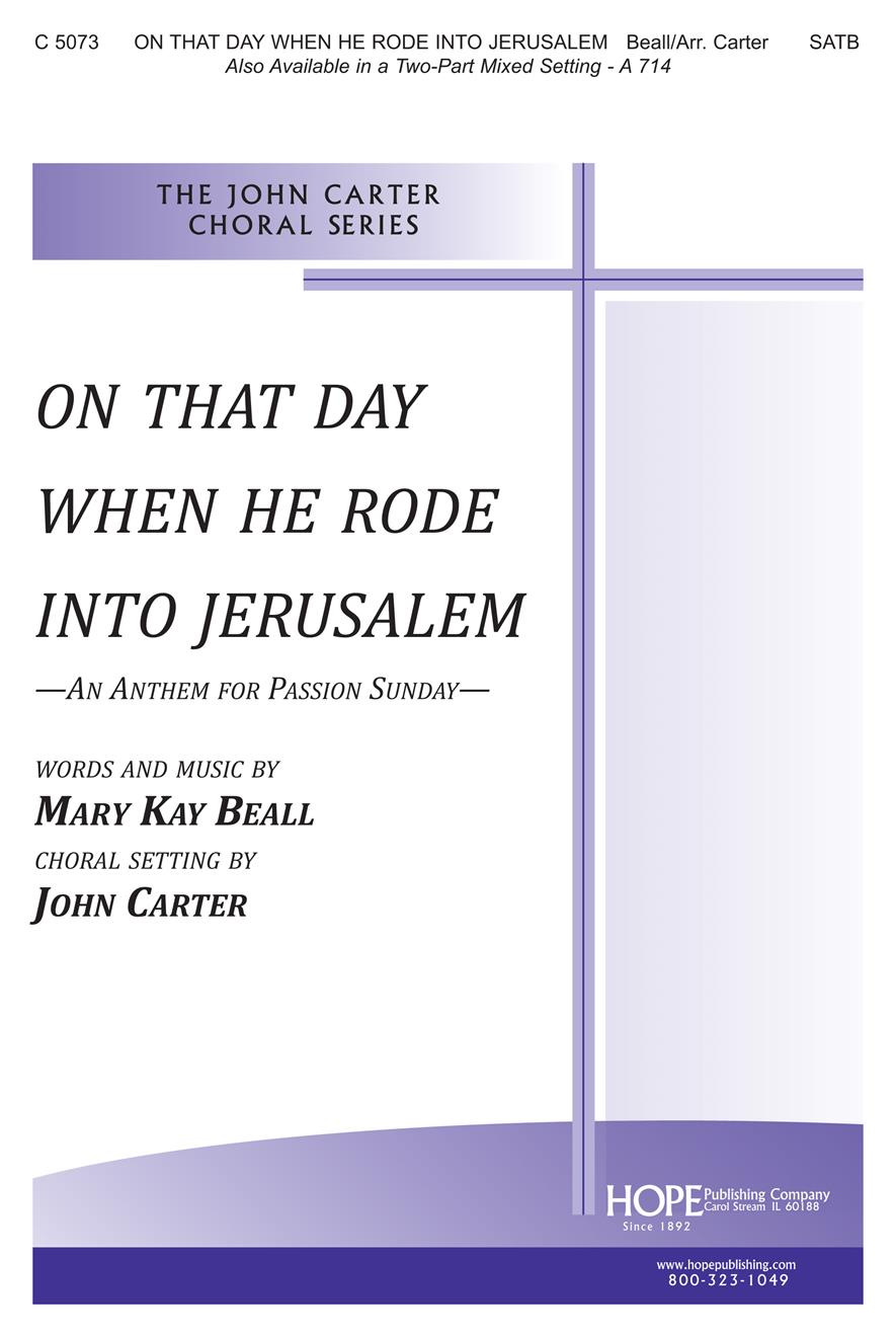 On that Day When He Rode into Jerusalem - SATB (Arr. John Carter) Cover Image