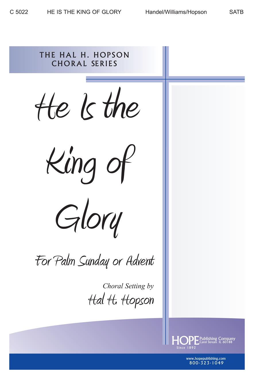 HE IS THE KING OF GLORY (Choral)