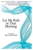 Let Me Ride In That Morning - SATB-Digital Version