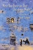 Were You There on That Christmas Night - SATB Score Cover Image
