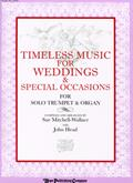 Timeless Music for Weddings and Special Occasions - Organ & Trum-Digital Version