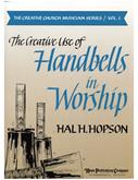 Creative Use of Handbells in Worship The (Vol. 1) Cover Image