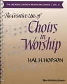 Creative Use of Choirs in Worship, The (Vol. 2)-Digital Version