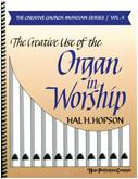 Creative Use of the Organ in Worship, The (Vol. 4)