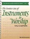 Creative Use of Instruments in Worship, The (Vol. 5)