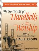 Creative Use of Handbells in Worship Bk 2 (Vol. 7)