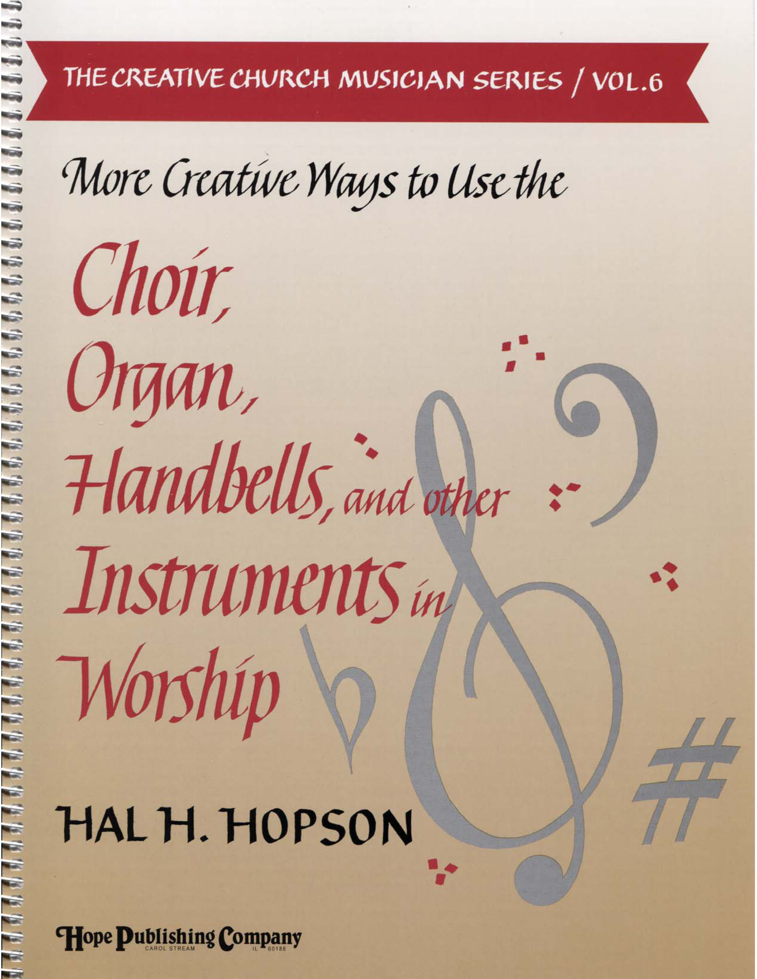 More Creative Ways to Use the Choir Organ Handbells and Other Instruments (Vol Cover Image