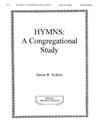 Hymns: A Congregational Study - Student Edition Cover Image