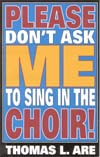 Please Don't Ask Me to Sing in the Choir Cover Image