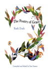The Poetry of Grace - Texts by Ruth Duck Compiled and Ed. by Dan Damon Cover Image