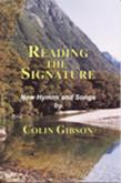 Reading the Signature - Colin Gibson Hymn Collection Cover Image