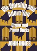 We Worship and Adore You - Organ-Piano Duets Cover Image
