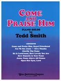 Come and Praise Him - Piano Solo Cover Image