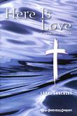 Here Is Love - Easter Cantata-Digital Version