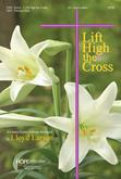 Lift High the Cross - Score Cover Image