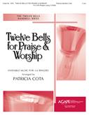 Twelve Bells for Praise and Worship - 3-6 Ringers 12 Bells C5-G7 Vol. 1 Cover Image