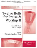 Twelve Bells for Praise and Worship - 3-6 Ringers 12 Bells C5-G6 Vol. 2 Cover Image